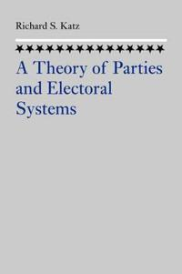 The Theory of Parties and the Electoral System