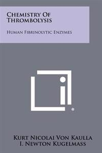 Chemistry of Thrombolysis: Human Fibrinolytic Enzymes