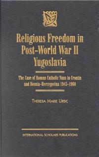 Religious Freedom in the Post-World War II Yugoslavia