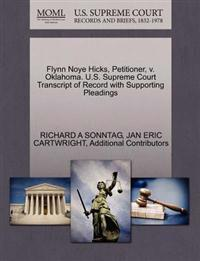 Flynn Noye Hicks, Petitioner, V. Oklahoma. U.S. Supreme Court Transcript of Record with Supporting Pleadings