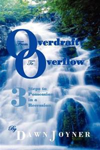 From Overdraft to Overflow: 3 Steps to Possession in a Recession