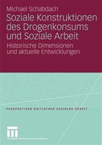 Soziale Konstruktionen Des Drogenkonsums Und Soziale Arbeit