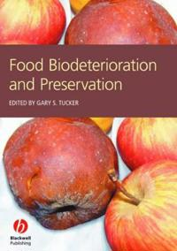 Food Biodeterioration and Preservation