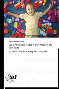 La Protection Du Patrimoine de l'Enfant