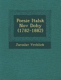 Poesie Italsk¿ Nov¿ Doby (1782-1882)