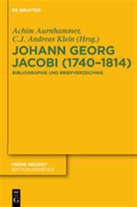 Johann Georg Jacobi (1740-1814): Bibliographie Und Briefverzeichnis