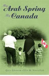 My Arab Spring My Canada