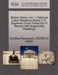 Spitzer Akron, Inc. V. National Labor Relations Board U.S. Supreme Court Transcript of Record with Supporting Pleadings