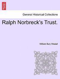 Ralph Norbreck's Trust.