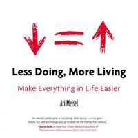 Less Doing, More Living