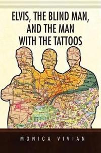 Elvis, the Blind Man, and the Man With the Tattoos
