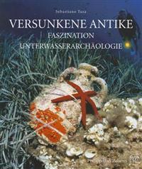 Versunkene Antike: Faszination Unterwasserarchaologie