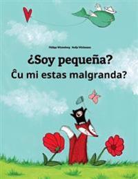 Soy Pequena? Cu Mi Malgrandas?: Libro Infantil Ilustrado Espanol-Esperanto (Edicion Bilingue)