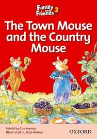 Family and friends readers 2: the town mouse and the country mouse
