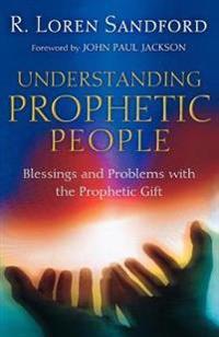 Understanding Prophetic People