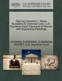 Spering (Howard) V. Texas Butadiene & Chemical Corp. U.S. Supreme Court Transcript of Record with Supporting Pleadings