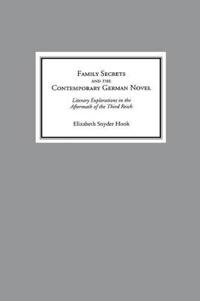 Family Secrets and the Contemporary German Novel