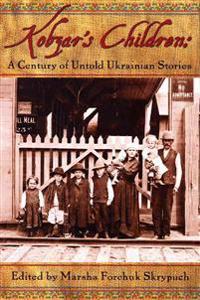 Kobzar's Children: A Century of Untold Ukranian Stories