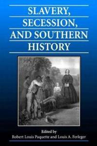 Slavery, Secession, and Southern History