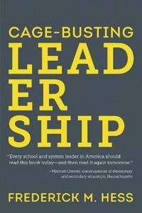 Cage-Busting Leadership