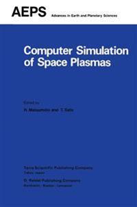 Computer Simulation of Space Plasmas