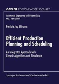 Efficient Production Planning and Scheduling