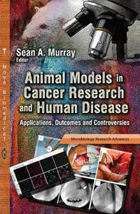 Animal Models in Cancer Research and Human Disease