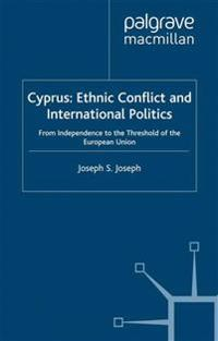 Cyprus Ethnic Conflict and International Politics
