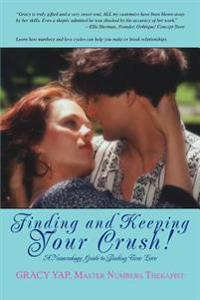 Finding and Keeping Your Crush!:a Numero