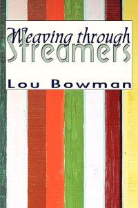 Weaving Through Streamers
