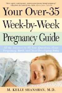Your over 35-Week-By-Week Pregnancy Guide