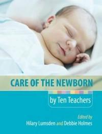 Care of the Newborn by Ten Teachers