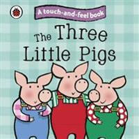 Three Little Pigs: Ladybird Touch and Feel Fairy Tales