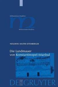 Die Landmauer Von Konstantinopel-Istanbul: Historisch-Topographische Und Baugeschichtliche Untersuchungen