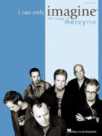 I Can Only Imagine - The Songs of Mercyme