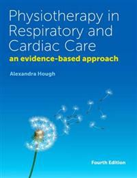 Physiotherapy in Respiratory and Cardiac Care
