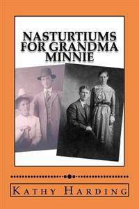 Nasturtiums for Grandma Minnie