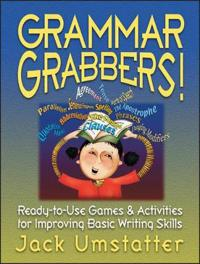 Grammar Grabbers!: Ready-To-Use Games and Activities for Improving Basic Writing Skills