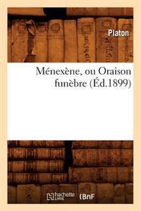 Menexene, Ou Oraison Funebre (Ed.1899)