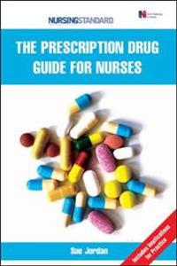 The Prescription Drug Guide for Nurses