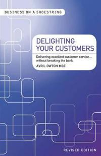 Delighting Your Customers...on a Shoestring