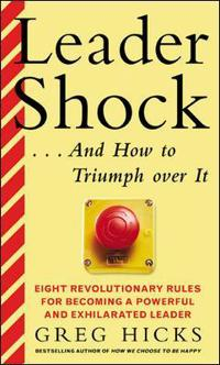 LeaderShock . . . and How to Triumph over It