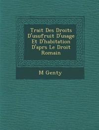 Trait¿ Des Droits D'usufruit D'usage Et D'habitation D'apr¿s Le Droit Romain