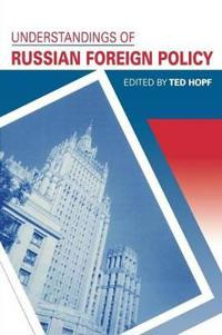 Understandings of Russian Foreign Policy