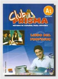 CLUB PRISMA Nivel A1 - Libro del profesor + CD