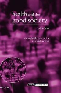 Health And the Good Society