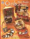 Cards Mini-Books & More: Terrific Cards, Folios, Books, Tags, Journals, Boxes, Jewelry and Gifts