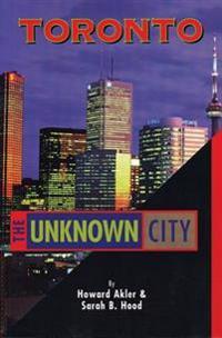Toronto - The Unknown City