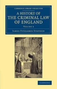 A History of the Criminal Law of England