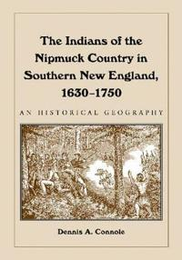 Indians of the Nipmuck Country in Southern New England 1630-1750